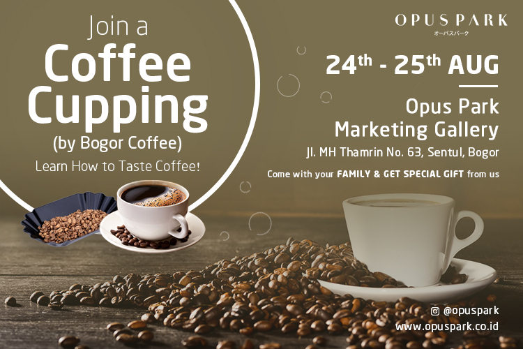 "Join a ""Coffee Cupping with Bogor Coffee"" at Opus Park"